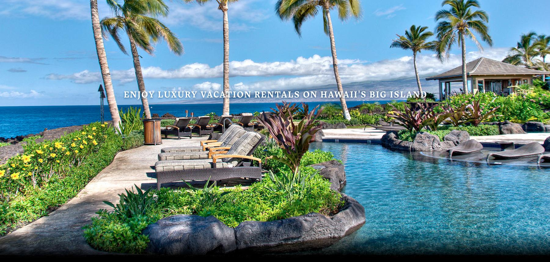 Hawaii Luxury Vacation Retreats | Luxury Big Island Vacation Rentals